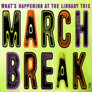 March Break is headed your way